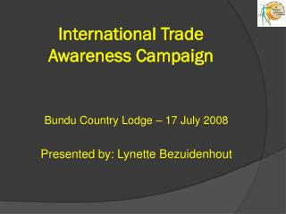 International Trade Awareness Campaign