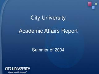 City University Academic Affairs Report Summer of 2004