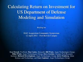 Briefing for DAU Acquisition Community Symposium 12 April 2011 – Fort Belvoir Campus