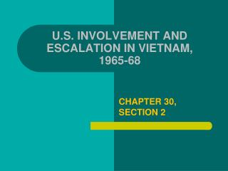 U.S. INVOLVEMENT AND ESCALATION IN VIETNAM, 1965-68
