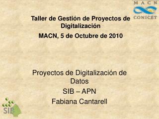 Taller de Gestión de Proyectos de Digitalización MACN, 5 de Octubre de 2010