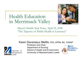 Karen Devereaux Melillo , PhD, APRN, BC, FAANP 	Professor and Chair, 	 	Department of Nursing