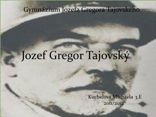 Gymnázium Jozefa Gregora  Tajovského
