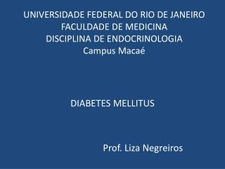DIABETES  MELLITUS                           Prof . Liza Negreiros