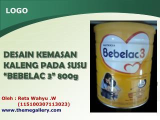 "DESAIN KEMASAN KALENG PADA SUSU ""BEBELAC 3"" 800g"