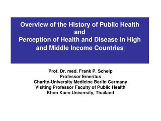 Prof. Dr. med. Frank P. Schelp Professor Emeritus Charit é-University Medicine Berlin Germany