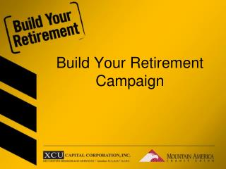 Build Your Retirement Campaign
