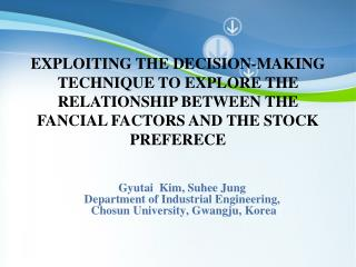 Gyutai  Kim, Suhee Jung Department of Industrial Engineering,  Chosun University, Gwangju, Korea