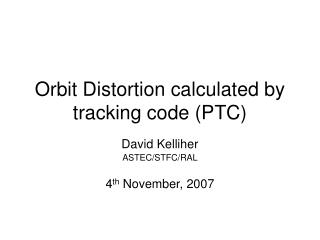 Orbit Distortion calculated by tracking code (PTC)