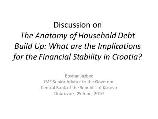 Bostjan Jazbec IMF Senior Advisor to the Governor Central Bank of the Republic of Kosovo