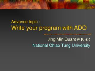 Advance topic : Write your program with ADO