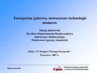 """Panel – IV Kongres""""Nowego Przemysłu"""" 21czerwca   200 7  r."""