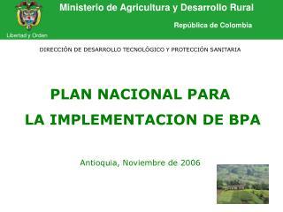 Ministerio de Agricultura y Desarrollo Rural                   República de Colombia