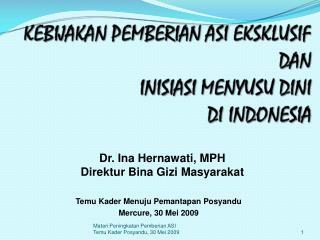Dr. Ina Hernawati, MPH Direktur Bina Gizi Masyarakat