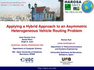 Applying a Hybrid Approach to an Asymmetric Heterogeneous Vehicle Routing Problem