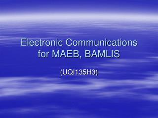 Electronic Communications for MAEB, BAMLIS