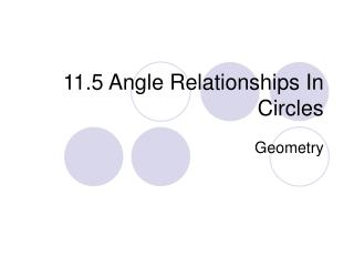 11.5 Angle Relationships In Circles
