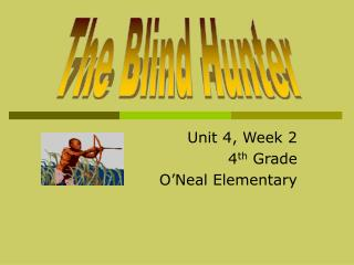 Unit 4, Week 2 4th Grade O Neal Elementary