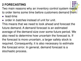 2 FORECASTING Two main reasons why an inventory control system needs