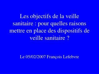 Le 05/02/2007 Fran�ois Lefebvre