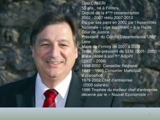 Dino CINIERI  53 ans , né à Firminy Député de la 4 ème  circonscription
