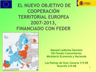 EL NUEVO OBJETIVO DE COOPERACIÓN TERRITORIAL EUROPEA 2007-2013, FINANCIADO CON FEDER