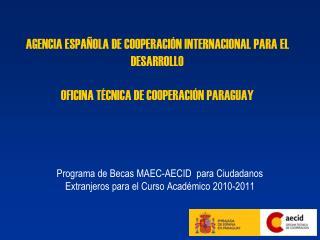 Programa de Becas MAEC-AECID  para Ciudadanos Extranjeros para el Curso Acad�mico 2010-2011