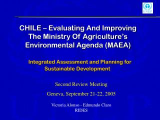 CHILE �  Evaluating And Improving The Ministry Of Agriculture�s Environmental Agenda (MAEA)