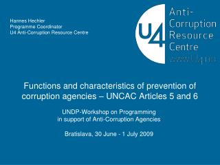 Functions and characteristics of prevention of corruption agencies � UNCAC Articles 5 and 6