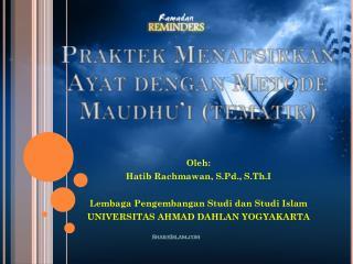 Praktek Menafsirkan Ayat dengan Metode Maudhu'i (tematik)