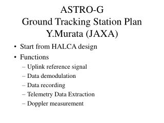 ASTRO-G Ground Tracking Station Plan Y.Murata (JAXA)