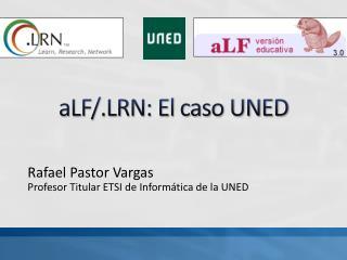 aLF/.LRN: El caso UNED