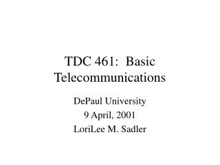 TDC 461:  Basic Telecommunications