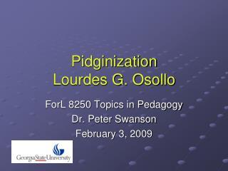 Pidginization  Lourdes G. Osollo