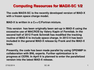Computing Resources for MADX-SC 1/2