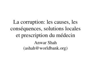 La corruption: les causes, les cons quences, solutions locales et prescription du m decin