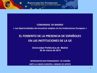 COMUNIDAD  DE MADRID «Las Oportunidades de encontrar empleo en las Instituciones Europeas»