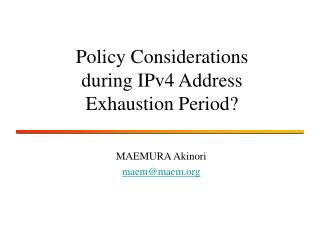 Policy Considerations during IPv4 Address Exhaustion Period?