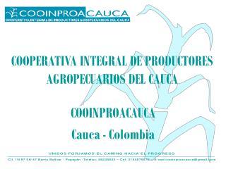 COOPERATIVA INTEGRAL DE PRODUCTORES AGROPECUARIOS DEL CAUCA