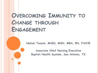 Overcoming Immunity to Change through Engagement