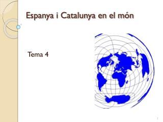 Espanya i Catalunya en el món