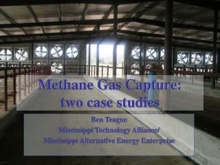 Methane Gas Capture: two case studies