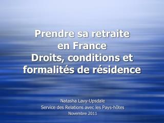 Prendre sa retraite en France Droits, conditions et formalités de résidence