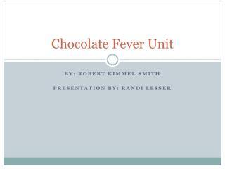 Chocolate Fever Unit