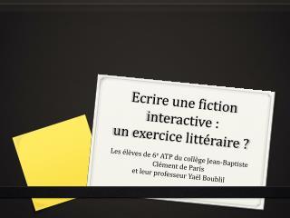 Ecrire une fiction interactive :  un exercice littéraire ?