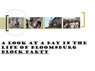 A Look At A Day In The Life Of Bloomsburg  Block Party