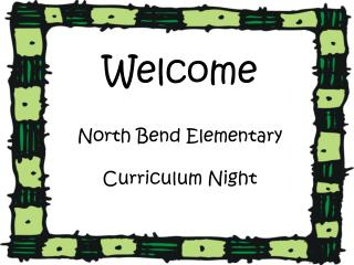 Welcome North Bend Elementary Curriculum Night