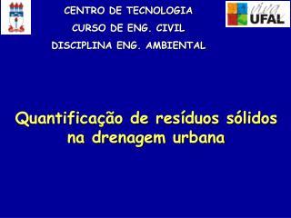 Quantifica��o de res�duos s�lidos na drenagem urbana