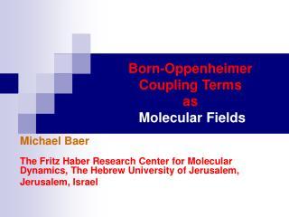 Born-Oppenheimer Coupling Terms as Molecular Fields