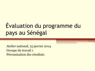 Évaluation du programme du pays au Sénégal